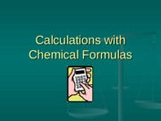 Calculations with Chemical Formulas (slides)