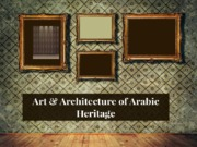 What distinguishes Art & Architecture of Arabic Heritage