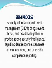 SIEM-Presentation (1) ppt - SIEM PROCESS security information and