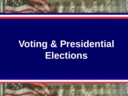 GOV 30 Lecture Voting and Presidential Elections