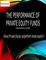 THE PERFORMANCE OF PRIVATE EQUITY funds