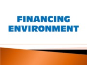 PPTs RE FINANCING ENVIRONMENT