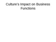 Culture's Impact on Business Functions1