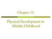 Chapter 11-Physical Develop Middle Childhood