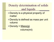 Density determination of solids and liquids