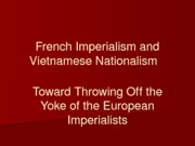 French Imperialism and Vietnamese Nationalism  17thc-1946(1)