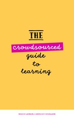 the-crowdsourced-guide-to-learning