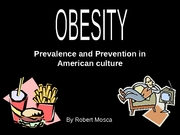 Prevalence and Prevention in American culture