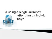 Is_using_a_single_currency_system_better_than