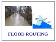 CE401-Lecture Series 8_Flood routing_2009