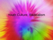 Youth Culture, Radicalism