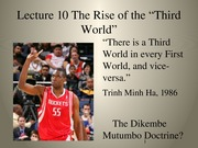 Lectures 10 Bandung and Rise of the 3rd World