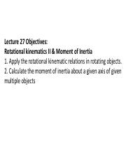 2ndLE Lecture 27 - R10 Rotationa Kinematics II and Moment of Inertia I.pdf