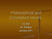 CJ 300 Philosophical Issues (Winter 2011)