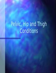 Week 5 - Pelvic, Hip and Thigh Conditions.pptx