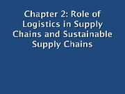 ch02_PwrPt_8ed_Intro to SCM & Logistics& Sustainability_12