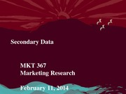 MKT 367 - Spring 2014 -Secondary Data - Student Notes