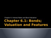 Chapter 6.1 - Bonds; Valuation and Features.pptx