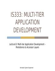 Lec8 - IS333 - Multi-tier App Deve - Persistence & Data Access Layer SHORT.pptx