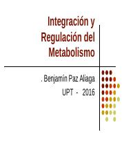 UPT Integración y regulación del Metabolismo 2016.ppt