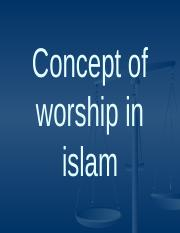 lecture#13 concept of worship in Islam