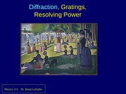 Diffraction, gratings, resolving power 2