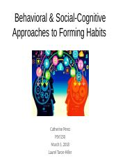 Behavioral  Social-Cognitive Approaches to Forming Habits.pptx