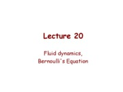 Lect_20_FluidDynamics-BernoulliPrinciple