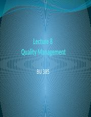 Lecture 385 - 8 - Quality Management