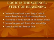 LOGIC IS THE SCIENCE