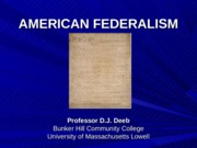 Unit 2 - AMERICAN FEDERALISM-Updated 2011