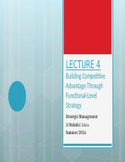 Lec 4 - Building Competitive Advantage Through Functional-Level Strategy.ppt