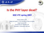 Is the PHY layer dead and the 2020 vision of LTE