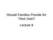 Lecture 8 - Should Families Provide for Their Own