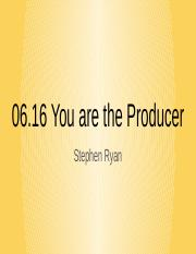 You_are_The_Producer.pptx