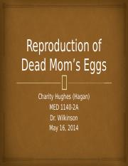 Reproduction of Dead Mom's Eggs