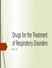 Drugs for the Treatment of Respiratory Disorders Spring 2 2017.pptx