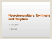 9-16-09 Neurotransmitters, Synthesis, and Reuptake