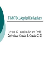 Lecture 12 -Credit Crisis and Credit Derivatives.pptx