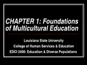 Chapter 1 - FOUNDATIONS OF MULTICULTURAL EDUCATION