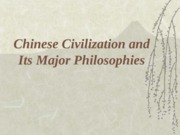08 - Chinese Civilization and Its Philosophies1