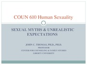 COUN 610 6 Sexual Myths and Unrealistic Expectations (1)