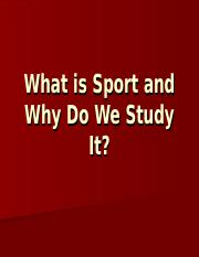 What is Sport and Why Do We Study.ppt