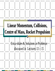 PC1431-2008-1-L13-15E Extra slides and solutions for Linear Momentum_ CM and Rocket Propulsion
