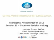 Managerial Accounting - Short Run decision making
