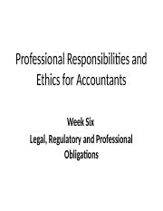 Week 6 - Legal, Regulatory and Professional Obligations.pptx