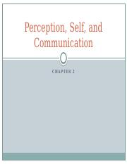 Chapter 2 -Perception, Self, and Communication
