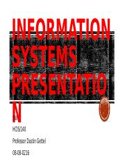 Information Systems Presentation due 8-8 week 4 HCIS-140