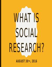 CCJ 3701 - What is Social Research - 8.30.16.pptx