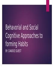 Behavioral and Social-Cognitive Approaches to Forming Habits-psy 250-week4.pptx
